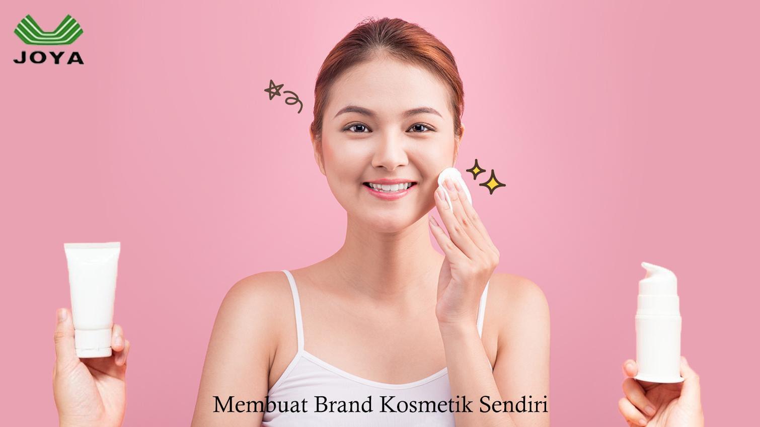 Membuat Brand Kosmetik Sendiri dengan Jasa Maklon Kosmetik